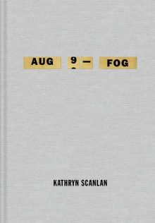 Aug 9 – Fog by Kathryn Scanlan
