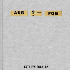 Aug 9 – Fog by Kathryn Scanlan