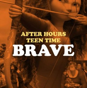 After Hours Teen Time: Brave