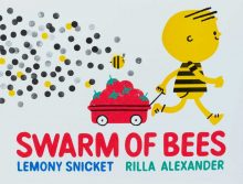 Swarm of Bees by Lemony Snicket and Rilla Alexander