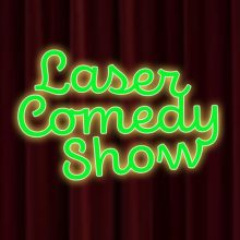 Laser Comedy Show