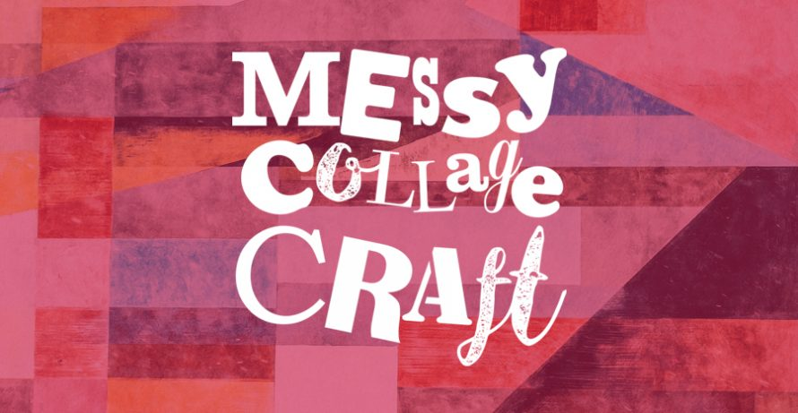 Messy Collage Craft