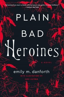 Halloween Horrors: Plain Bad Heroines by Emily M. Danforth