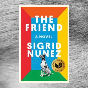 Virtual Book Discussion: The Friend by Sigrid Nunez