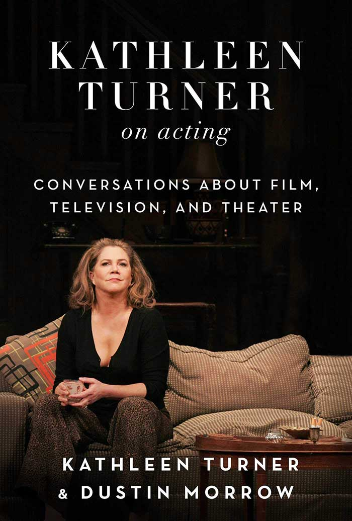 Kathleen Turner on Acting