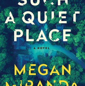 Such a Quiet Place by Megan Mirand