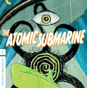 Criterion Collection: The Atomic Submarine