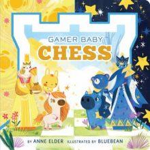 Gamer Baby: Chess by Anne Elder