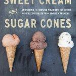 Sweet Cream and Sugar Cones © Ten Speed Press