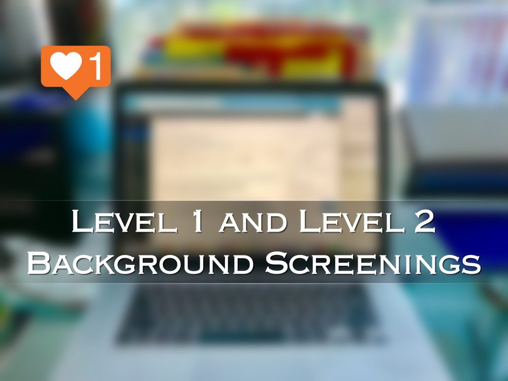 level 1 and level 2 background screenings