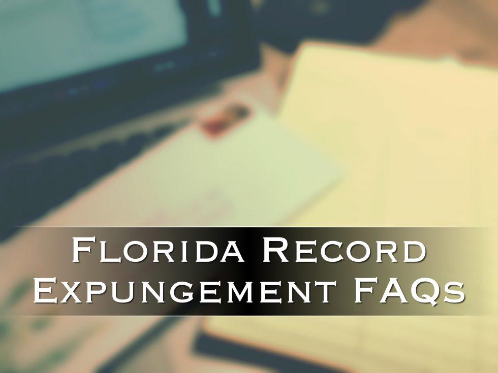florida record expungement faqs