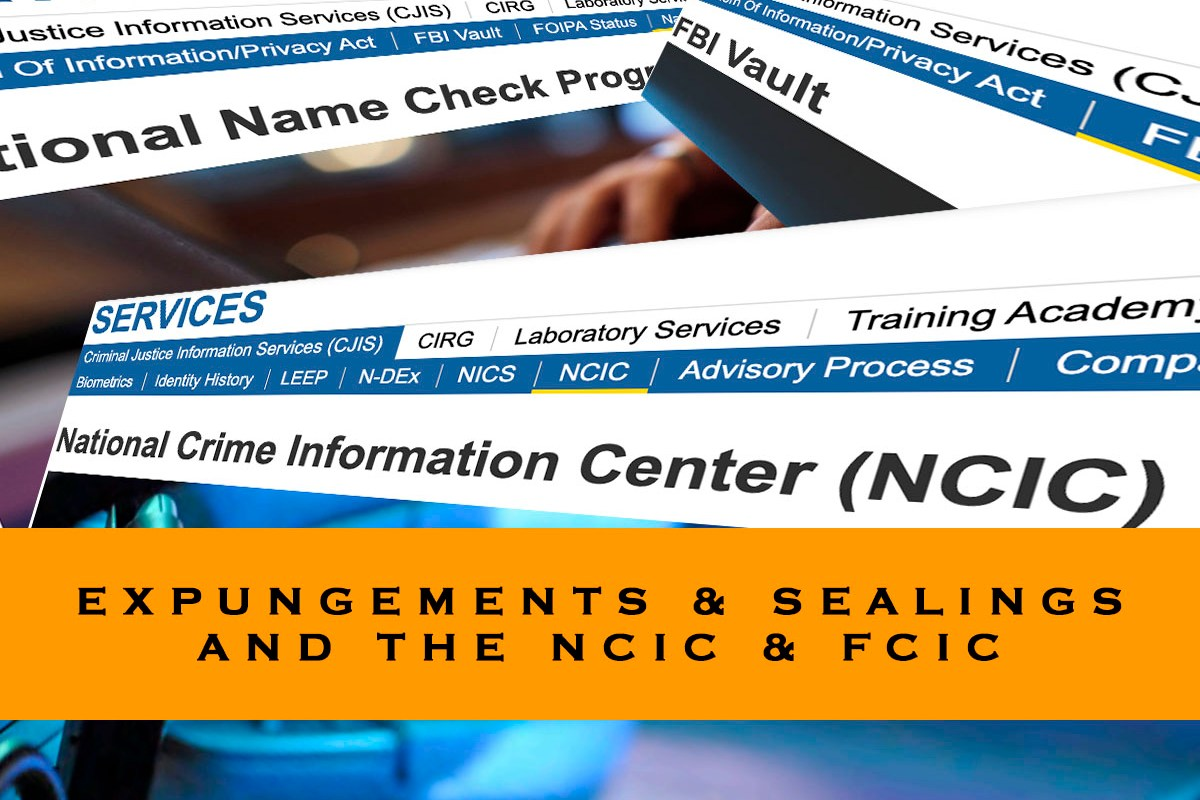 expungements and sealings and the NCIC and FCIC