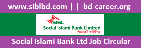 Social Islami Bank Ltd Job Circular Apply 2021 www.siblbd.com