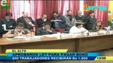 El Alto. Aprobaron ley para pagar bono de Bs. 1800 a funcionarios ediles