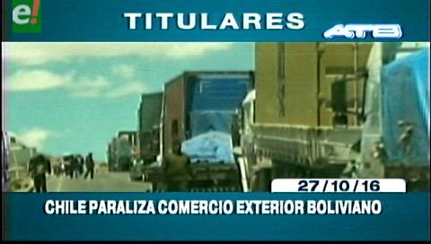 Titulares de TV: Chile paraliza comercio exterior boliviano