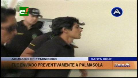 Juez envía a Palmasola a presunto feminicida