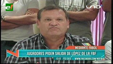 Fabol exige la renuncia Rolando López y pide la intervención del Gobierno en el fútbol nacional