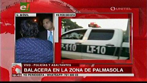 Reportan una balacera en la zona de Palmasola