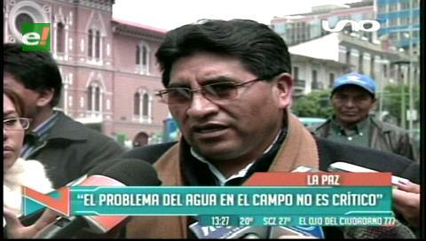 Cocarico niega problemas críticos por agua en el área rural y garantiza abastecimiento de alimentos