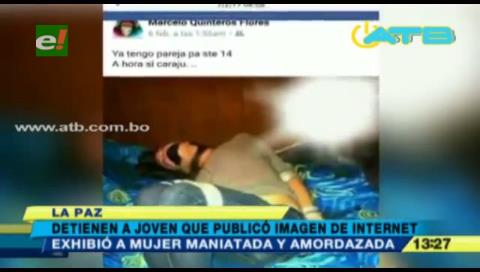 La Paz: Postea la foto de una mujer atada en Facebook y lo detienen