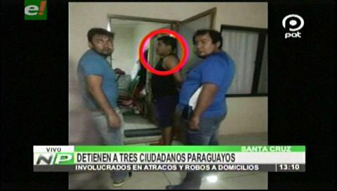 Santa Cruz: Detienen a tres paraguayos acusados de ingresar a robar viviendas