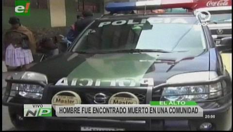 Hallan el cadáver de un hombre en una comunidad de El Alto