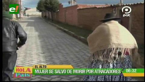 El Alto: Mujer se salvó de morir en manos de atracadores