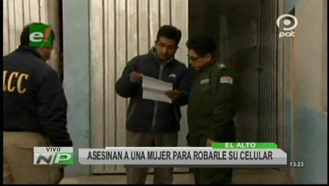 El Alto: Matan a una mujer por robarle su celular