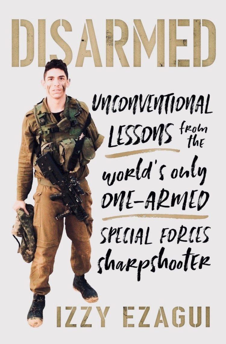 """Titulado """"Desarmado: lecciones no convencionales del único francotirador de las fuerzas especiales de un sólo brazo"""" el libro de Ezagui fue publicado el pasado 20 de marzo"""
