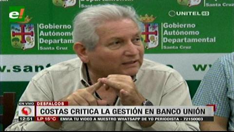 Costas lamenta desfalcos en el Banco Unión y critica declaraciones de García Linera