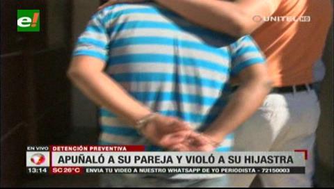 Envían a Palmasola a sujeto que apuñaló a su pareja y violó a su hijastra