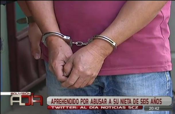 Aprehenden a sujeto acusado de abusar a su nieta de seis años