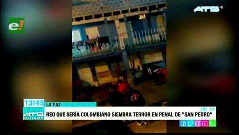 Reo presuntamente colombiano estaría sembrando terror en el penal de San Pedro