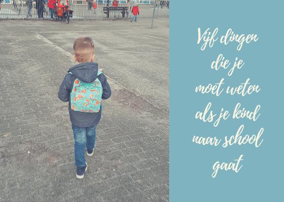 Vijf dingen die je moet weten als je kind naar school gaat