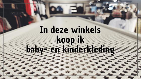 In deze winkels koop ik baby- en kinderkleding