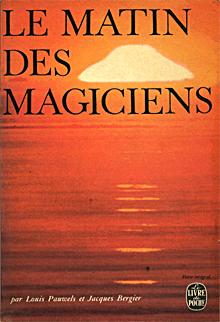 Louis Pauwels et Jacques Bergier - Le Matin des Magiciens