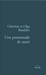 • Une promenade de santé de Christian et Olga Baudelot