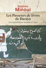 Les passeurs de livres de Daraya - Delphine Minoui -
