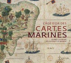 L'Age d'or des cartes marines - Catherine Hofmann, Hélène Richard, Emmanuelle Vagnon