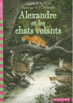 • Alexandre et les chats volants de Ursula K. Le Guin