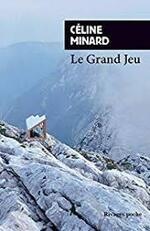 Le grand jeu - Céline Minard -