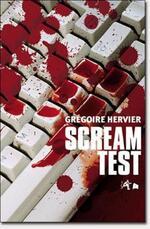 • Scream Test de Grégoire Hervier