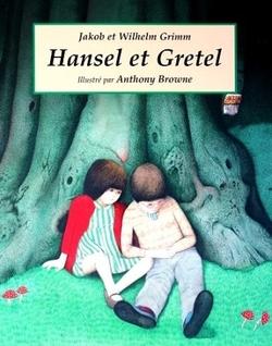 • Hansel et Gretel de Jacob Grimm & Wilhelm Grimm