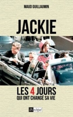 Jackie, les 4 jours qui ont changé sa vie de Maud GUILLAUMIN