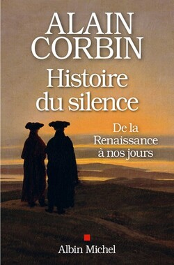 Histoire du silence - Alain Corbin