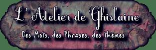 Atelier Ghislaine no 3 + Récap no 2.