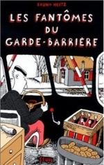 • Les fantômes du garde-barrière de Bruno Heitz