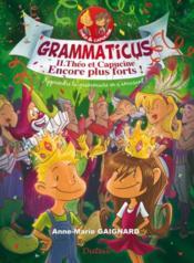 Grammaticus t.2 ; Théo et Capucine encore plus forts ! - Couverture - Format classique