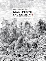 Manifeste Incertain 3 - Frédéric Pajak -