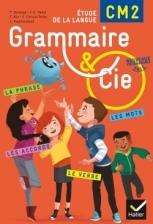 Grammaire et Cie Etude de la langue CM2 éd. 2016 - Manuel de l'élève  (inclus L'Essentiel du CM2)